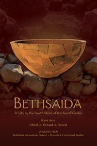 Bethsaida: A City by the North Shore of the Sea of Galilee, vol. 4