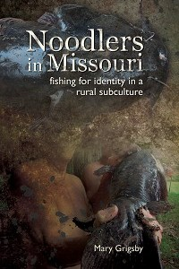 Noodlers in Missouri: Fishing for Identity in a Rural Subculture